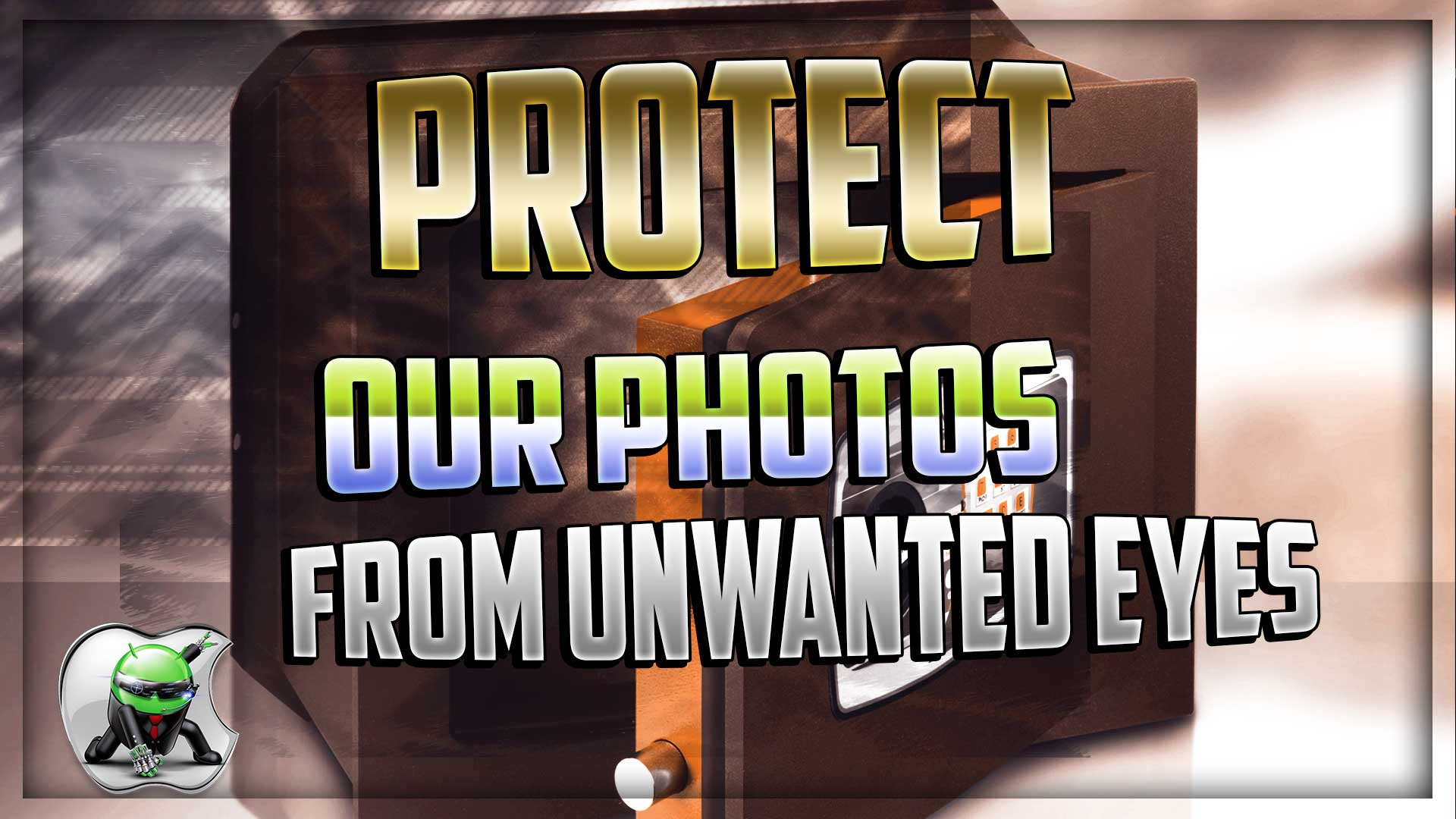 Protect our photos from unwanted eyes