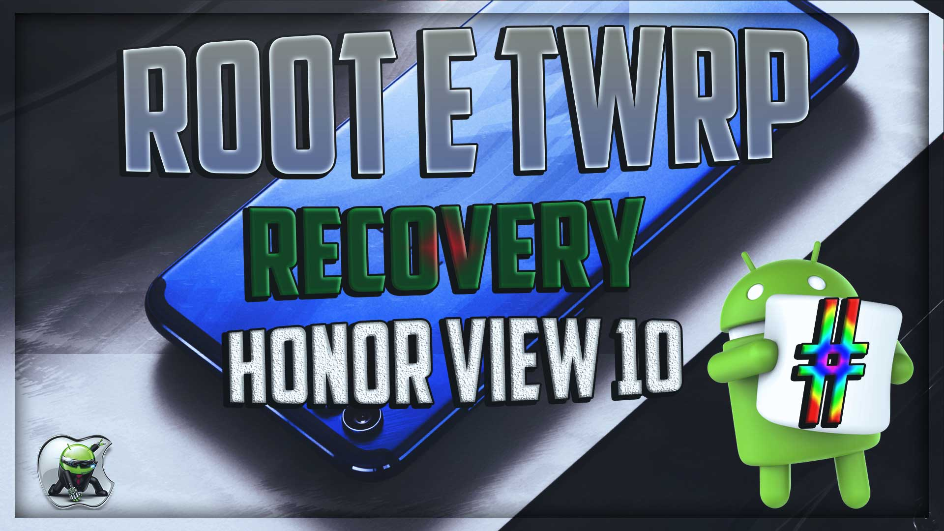 Come installare la TWRP Recovery e root su Honor View 10