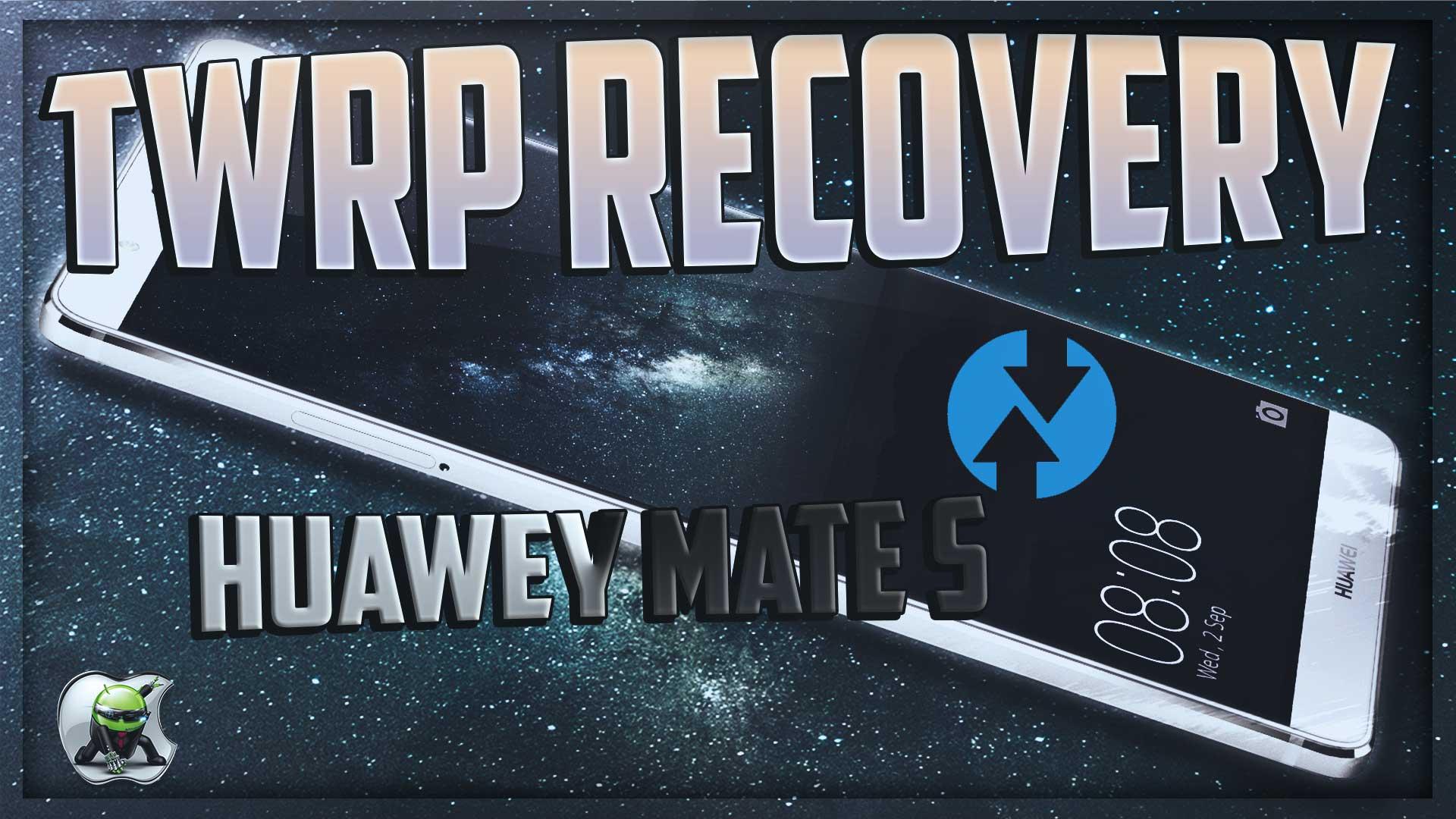 Custom Recovery Huawei Mate S
