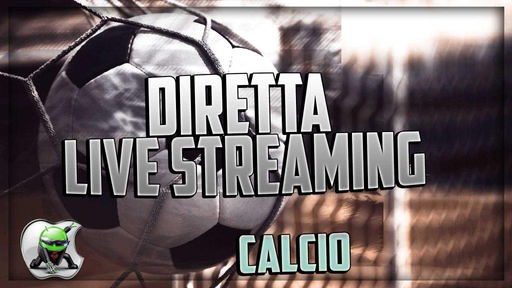 diretta streaming Calcio
